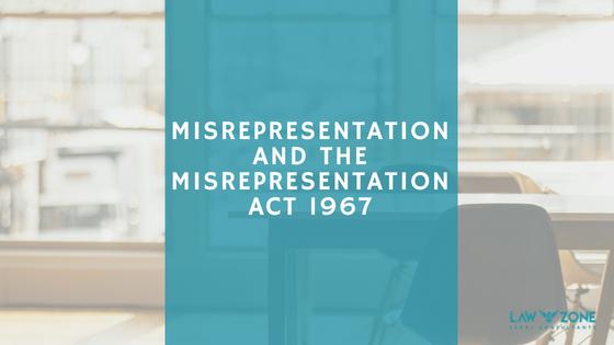 MISREPRESENTATION AND THE MISREPRESENTATION ACT 1967