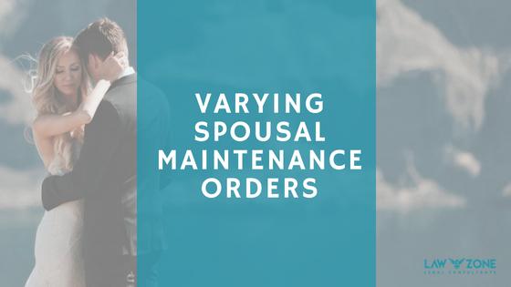 VARYING SPOUSAL MAINTENANCE ORDERS