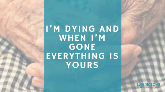 I'M DYING AND WHEN I'M GONE EVERYTHING IS YOURS