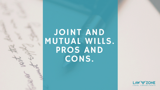 Joint and Mutual Wills. Pros and Cons.
