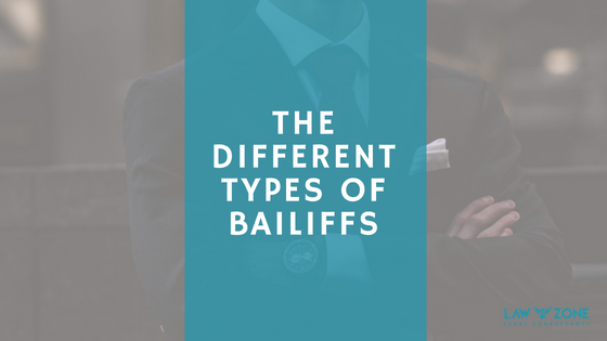 The different types of bailiffs