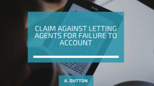 Claim against Letting Agents for failure to account